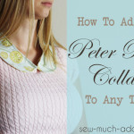 How to add a Peter Pan Collar to Any Top
