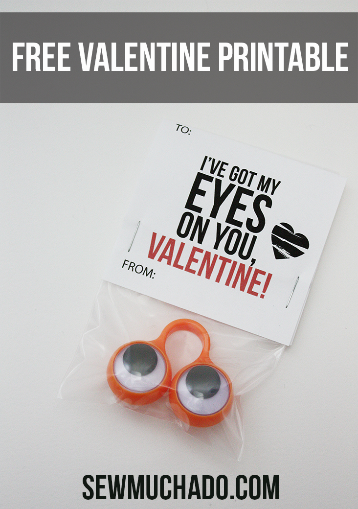 Free Valentine Printable I Ve Got My Eyes On You Sew Much Ado