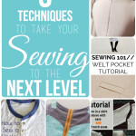 5 Techniques That Will Take Your Sewing to the Next Level