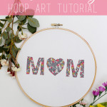 DIY Mother's Day Hoop Art Tutorial