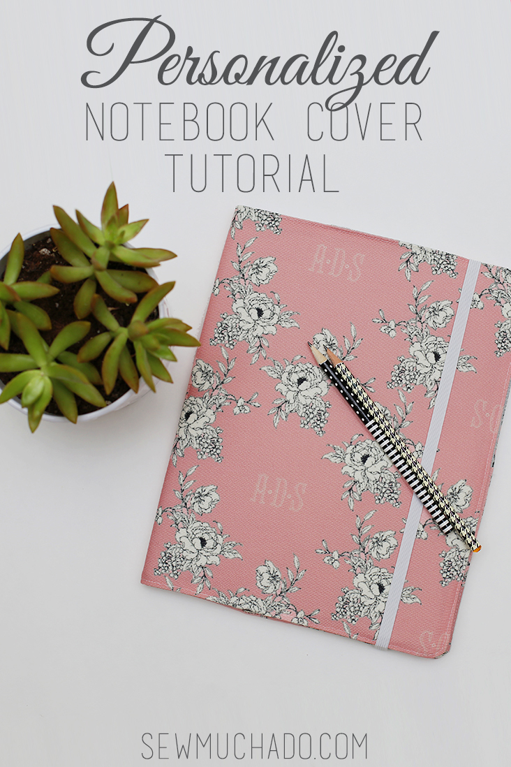 Notebook Cover Pattern ~ Personalized notebook cover tutorial sew much ado