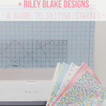 Quilting with Cricut Maker and Riley Blake