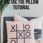 DIY Tic Tac Toe Pillow Tutorial - and Cricut Maker FAQ!