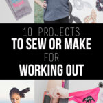 10 Projects to Sew or Make for Working Out