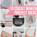 10 Cricut Maker Project Ideas