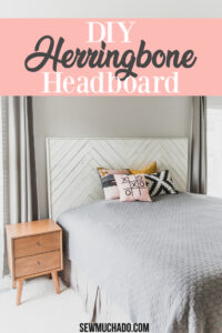 https://www.sewmuchado.com/wp-content/uploads/2020/03/DIY-Herringbone-Headboard-30-text-200x300.jpg