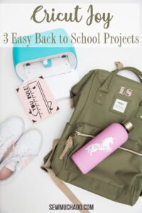 https://www.sewmuchado.com/wp-content/uploads/2020/07/Cricut-Joy-Easy-Back-to-School-Projects-732px-34-text-200x300.jpg